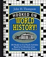 Hooked on World History! 101 Ready-to-Use Puzzle Activities Based on Civilizations from Prehistoric Times to the Present