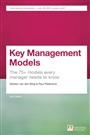 Key Management Models, 3rd Edition:The 75+ Models Every Manager Needs to Know