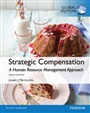 Strategic Compensation: A Human Resource Management Approach, Global Edition