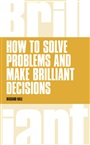 How to Solve Problems and Make Brilliant Decisions - Richard Hall - 9781292064024 (81)