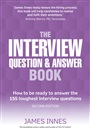 The Interview Question & Answer Book:How to be ready to answer the 155toughest interview questions