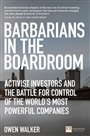 Barbarians in the Boardroom:Activist Investors and the battle for control of the world's most powerful companies
