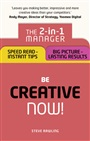 Be Creative ? Now!