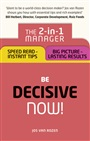 Be Decisive ? Now!