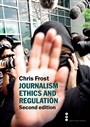 Journalism Ethics and Regulation - Chris Frost - 9781405835367 - Journalism - Journalism