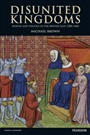 Disunited Kingdoms:Peoples and Politics in the British Isles 1280-1460 - Michael Brown - 9781405840590 (102)