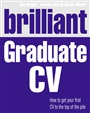 Brilliant Graduate CV:How to get your first CV to the top of the pile