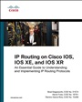 IP Routing on Cisco IOS, IOS XE, and IOS XR:An Essential Guide to Understanding and Implementing IP Routing Protocols
