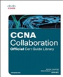 CCNA Collaboration Official Cert Guide Library (Exams CICD 210-060 andCIVND 210-065)