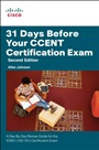 31 Days Before Your CCENT Certification Exam:A Day-By-Day Review Guidefor the ICND1 (100-101) Certification Exam