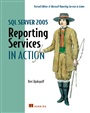 SQL Server 2005 Reporting Services in Action - Teo Lachev - 9781932394764 - Datenbanken -  SQL (94)
