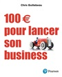 100 € pour lancer ma start-up - Chris Guillebeau - 9782744066092 - Business - Entrepreneurship & Small Business (111)