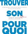 Trouvez son pourquoi - S. Sinek, D. Mead & P. Docker - 9782744066924 - Management  (82)