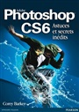 Photoshop CS6  Astuces et secrets inédits